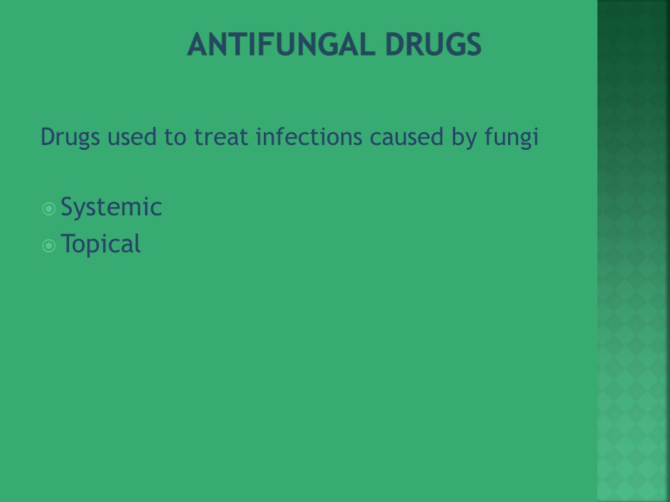 Antifungal Drugs Systemic Topical