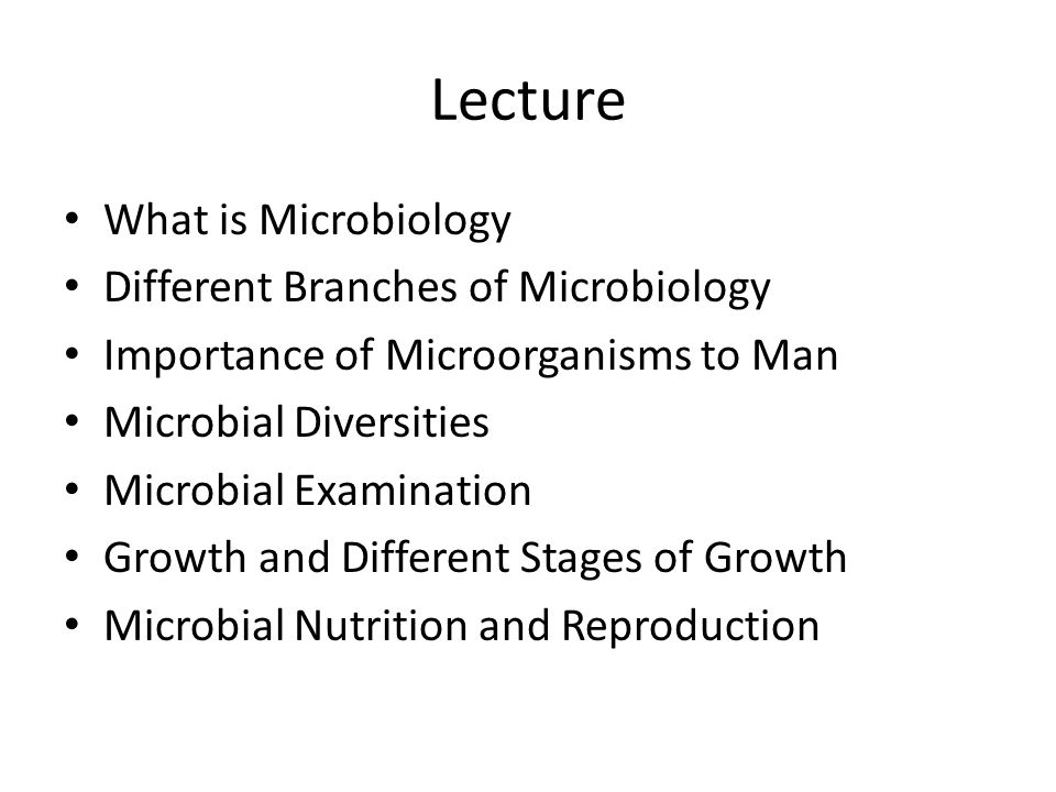 Lecture What is Microbiology Different Branches of Microbiology