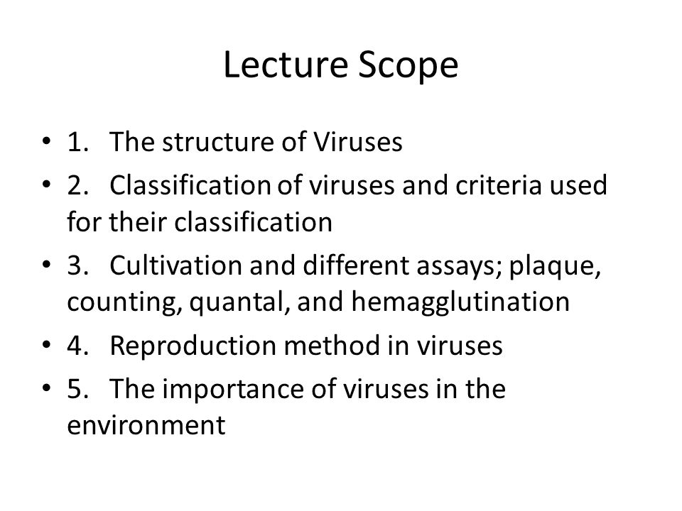 Lecture Scope 1. The structure of Viruses