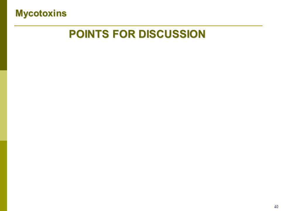 POINTS FOR DISCUSSION Mycotoxins
