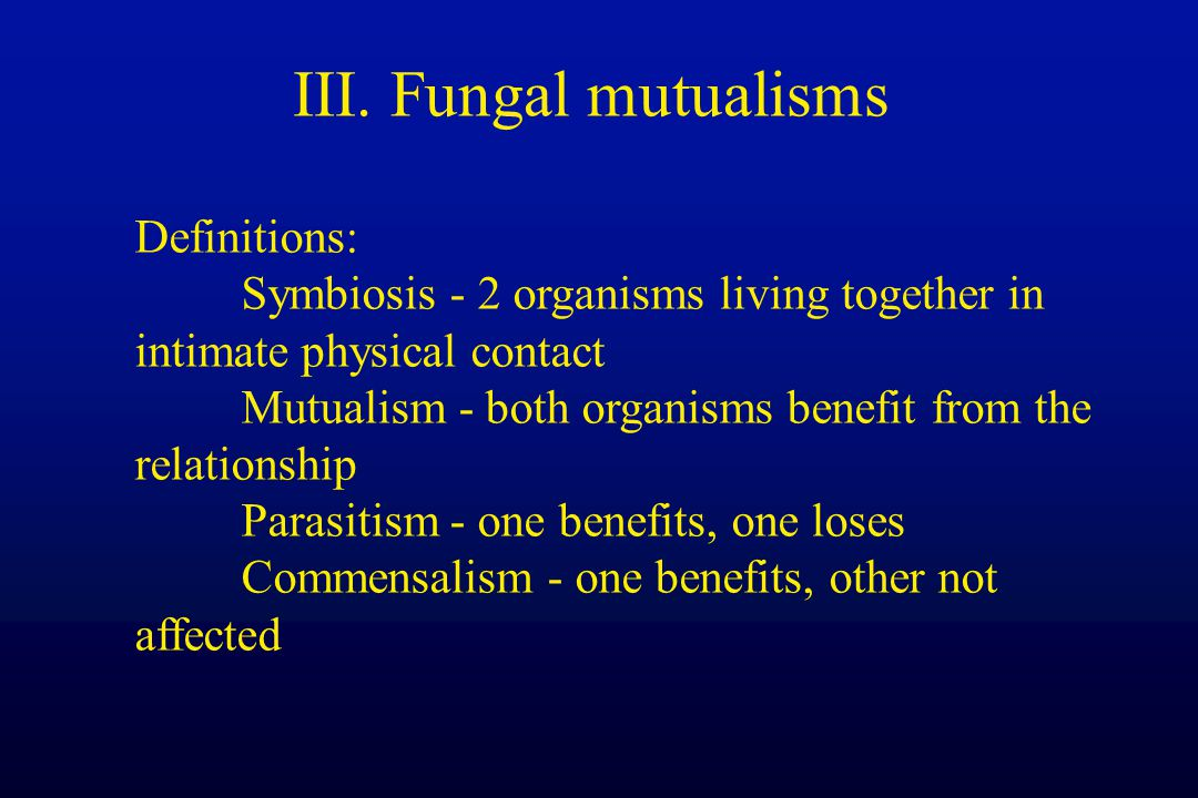 III. Fungal mutualisms Definitions: