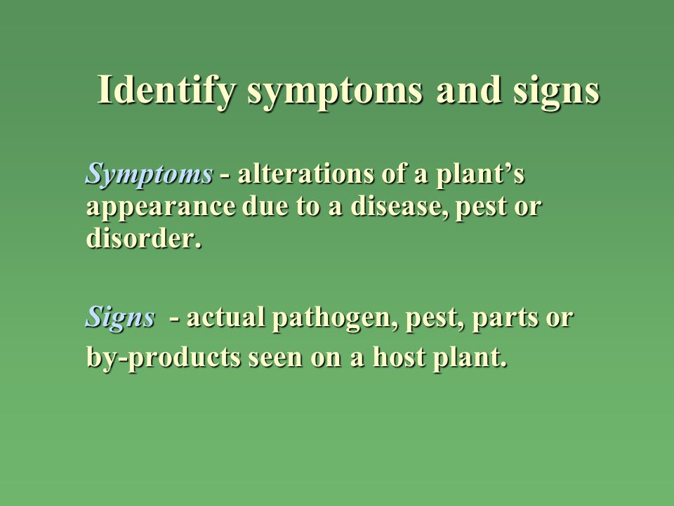 Identify symptoms and signs