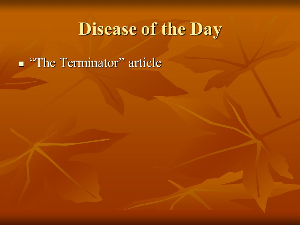 Disease of the Day The Terminator article