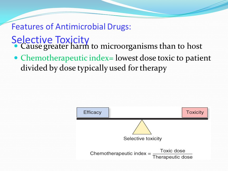 Features of Antimicrobial Drugs: Selective Toxicity