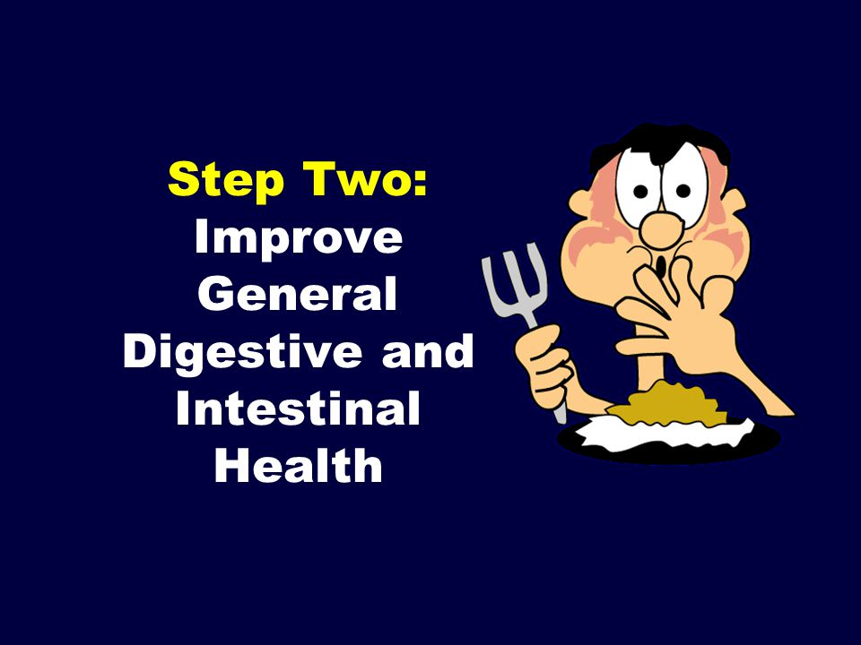 Step Two: Improve General Digestive and Intestinal Health