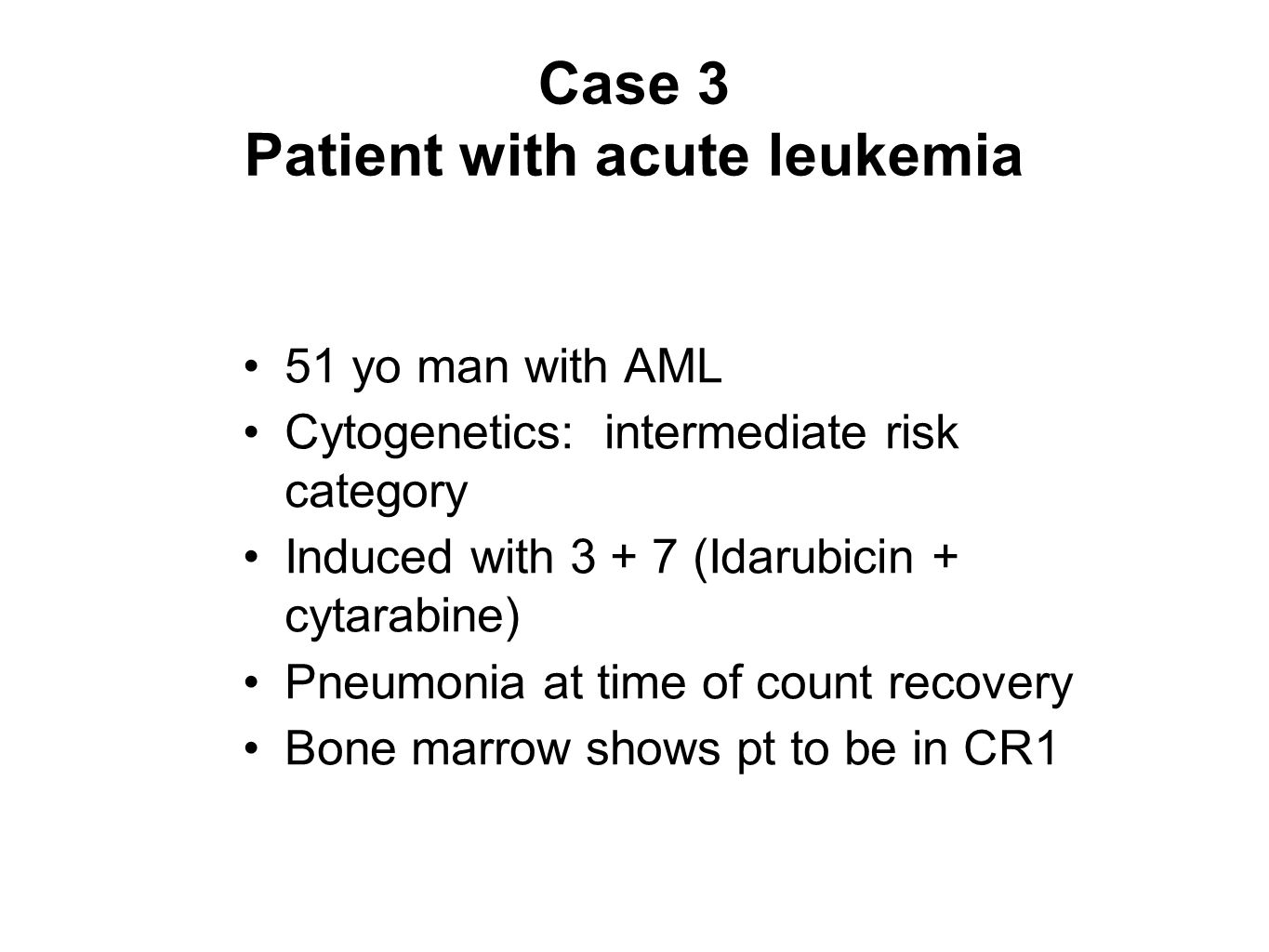 Case 3 Patient with acute leukemia