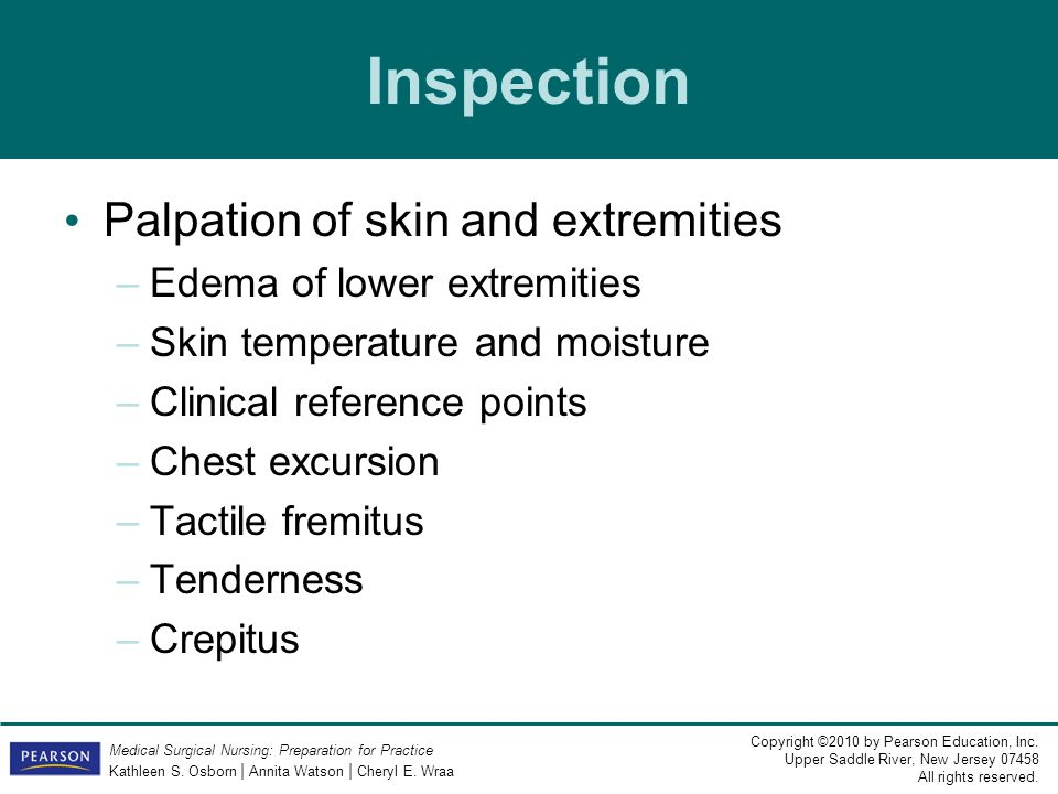 Inspection Palpation of skin and extremities