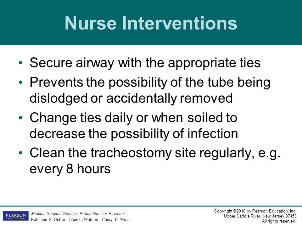 Nurse Interventions Secure airway with the appropriate ties