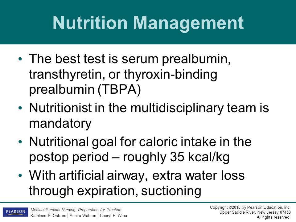 Nutrition Management The best test is serum prealbumin, transthyretin, or thyroxin-binding prealbumin (TBPA)