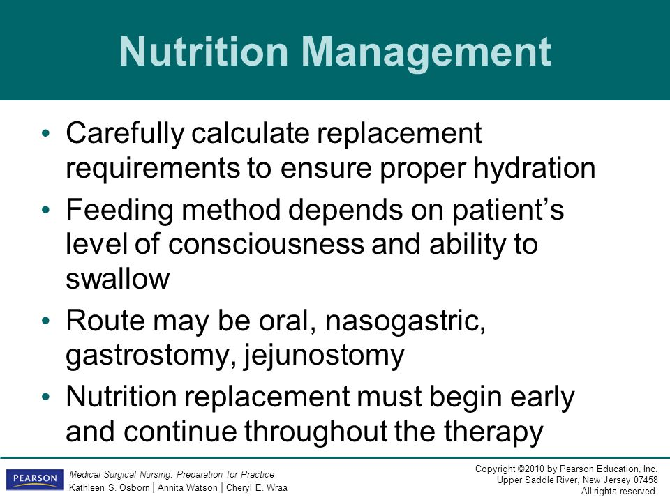 Nutrition Management Carefully calculate replacement requirements to ensure proper hydration.