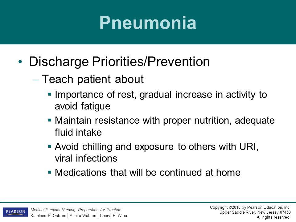 Pneumonia Discharge Priorities/Prevention Teach patient about