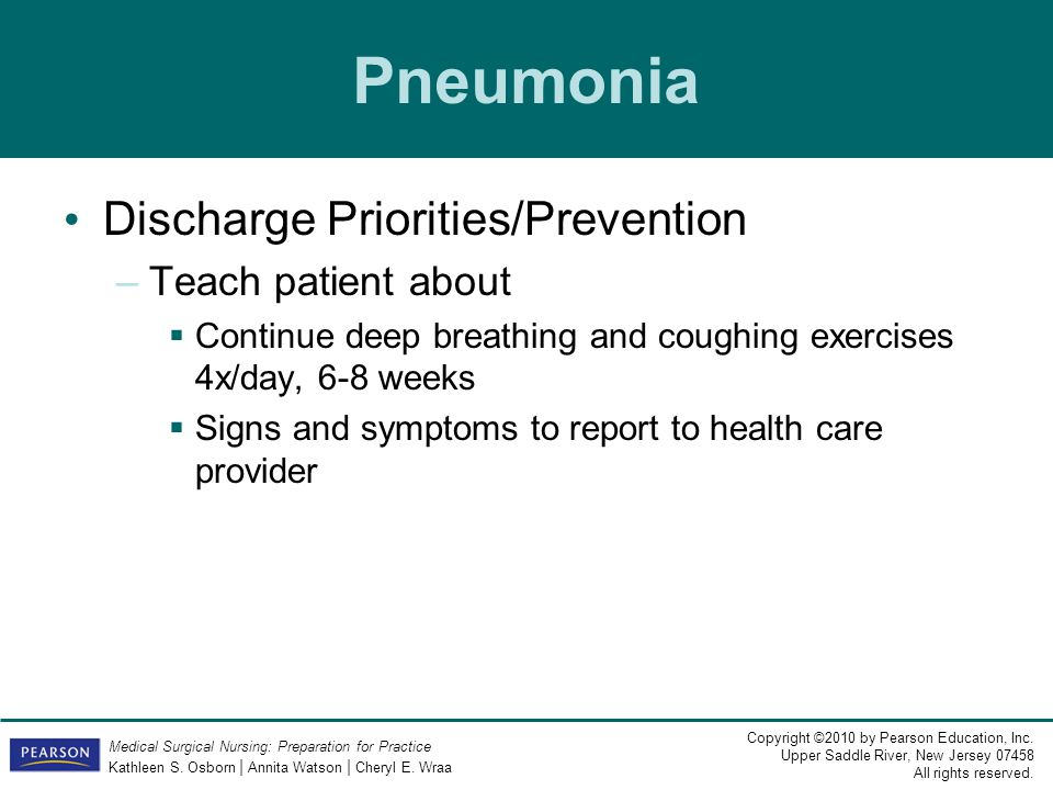 Pneumonia Discharge Priorities/Prevention Teach patient about