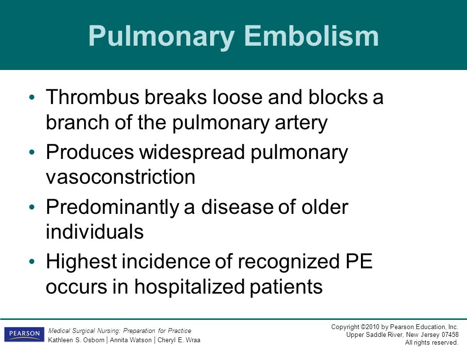 Pulmonary Embolism Thrombus breaks loose and blocks a branch of the pulmonary artery. Produces widespread pulmonary vasoconstriction.