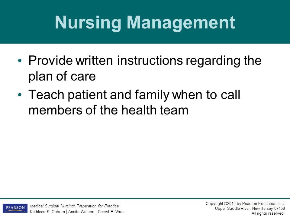 Nursing Management Provide written instructions regarding the plan of care.