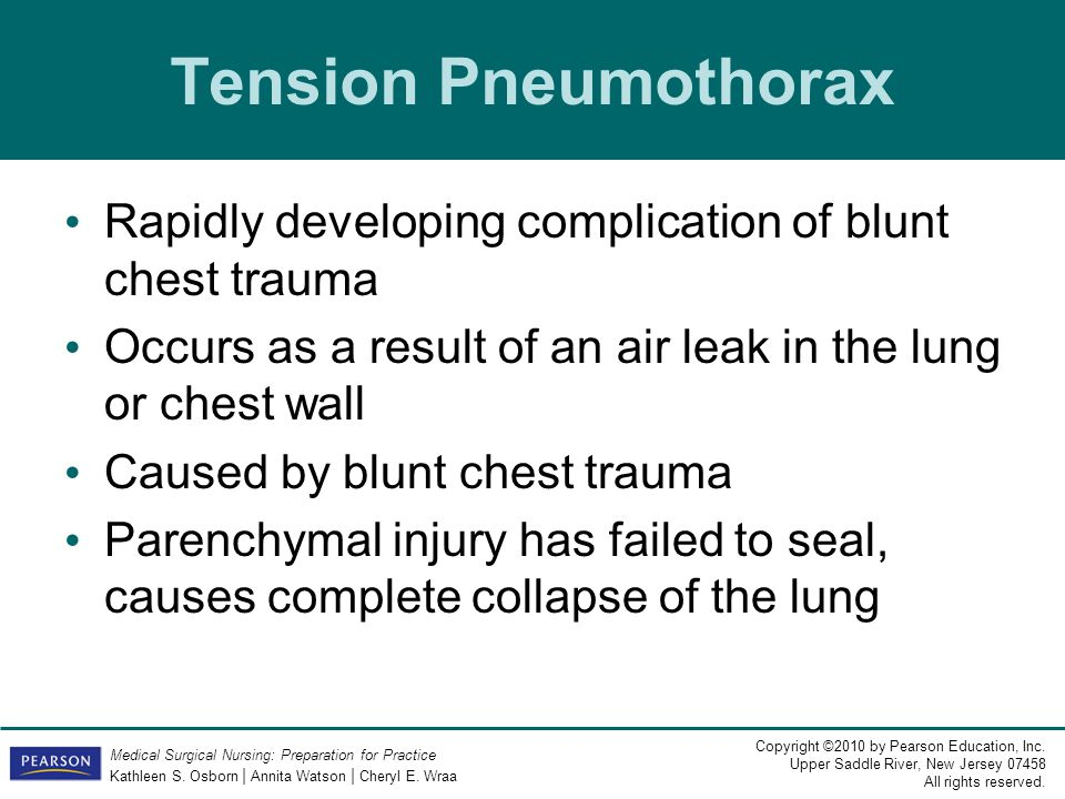 Tension Pneumothorax Rapidly developing complication of blunt chest trauma. Occurs as a result of an air leak in the lung or chest wall.