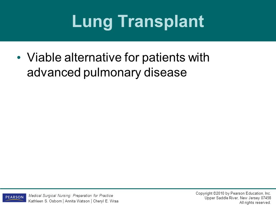 Lung Transplant Viable alternative for patients with advanced pulmonary disease