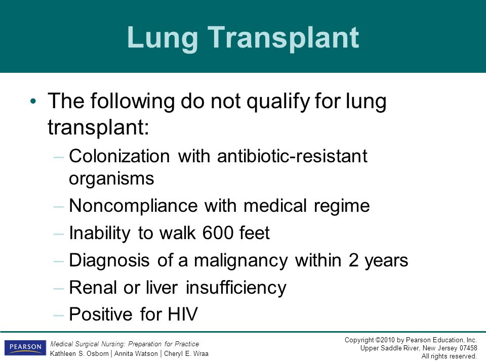 Lung Transplant The following do not qualify for lung transplant: