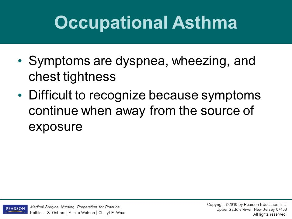 Occupational Asthma Symptoms are dyspnea, wheezing, and chest tightness.