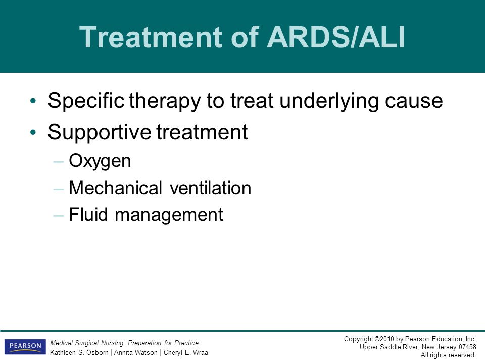 Treatment of ARDS/ALI Specific therapy to treat underlying cause