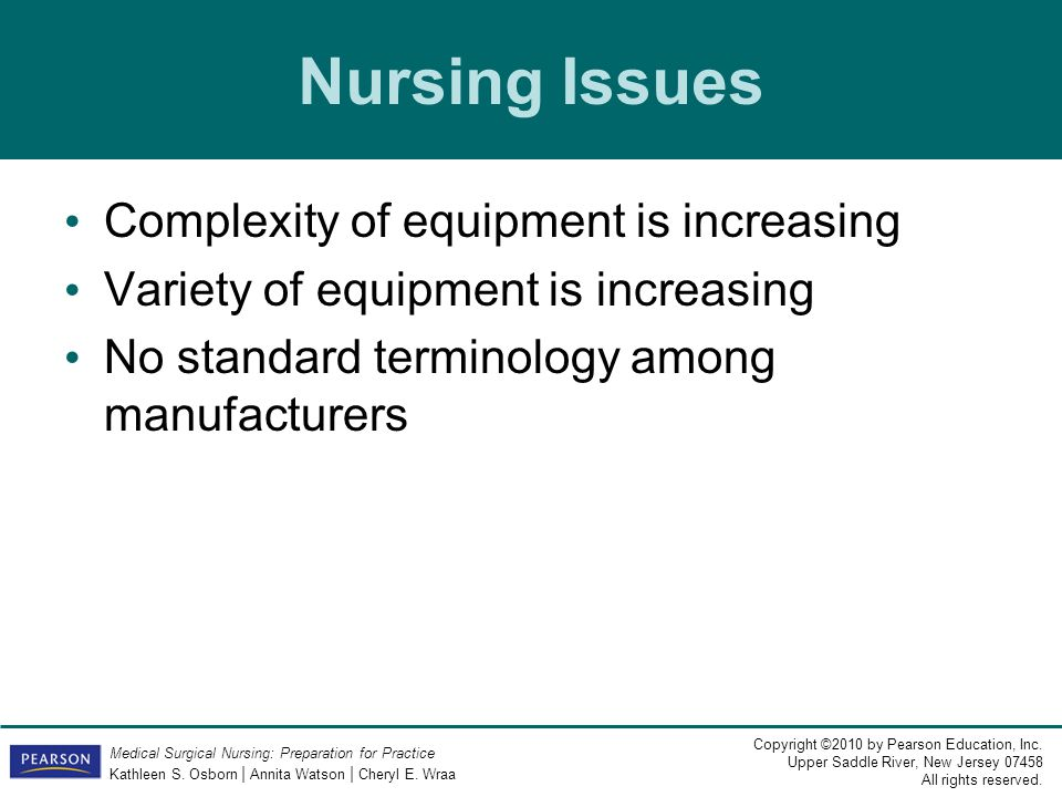 Nursing Issues Complexity of equipment is increasing