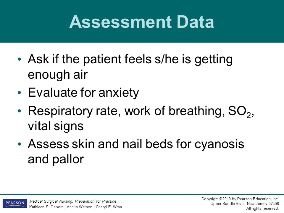 Assessment Data Ask if the patient feels s/he is getting enough air