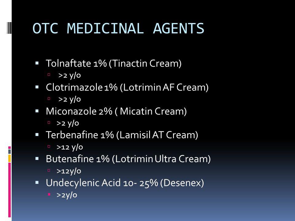 OTC MEDICINAL AGENTS Tolnaftate 1% (Tinactin Cream)