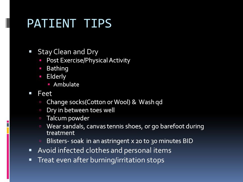PATIENT TIPS Stay Clean and Dry Feet