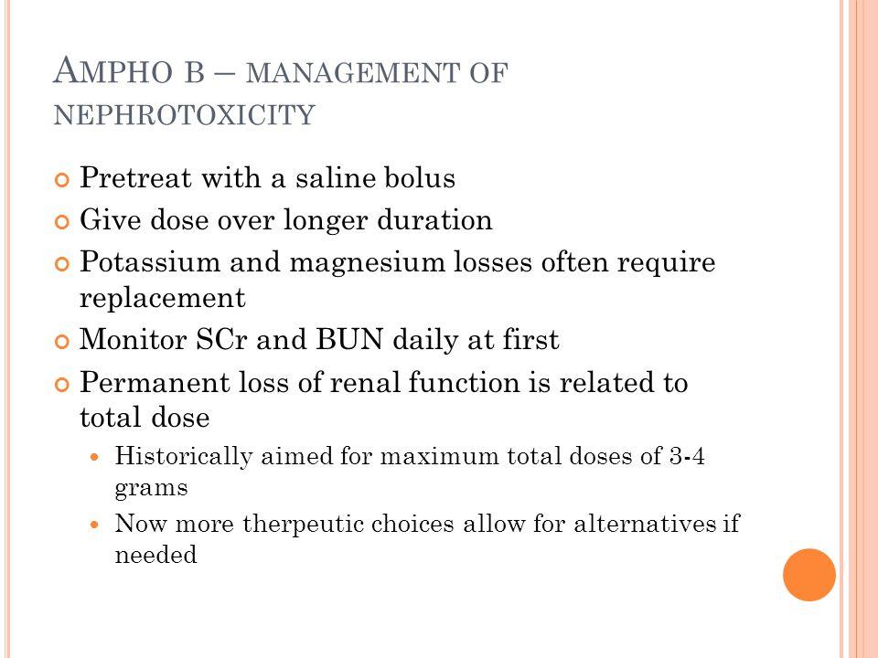 Ampho b – management of nephrotoxicity