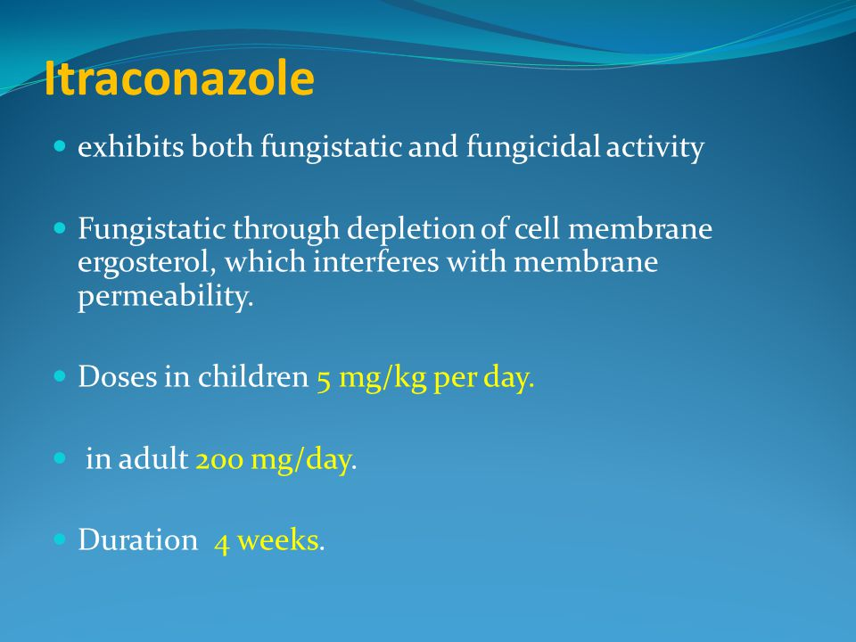 Itraconazole exhibits both fungistatic and fungicidal activity