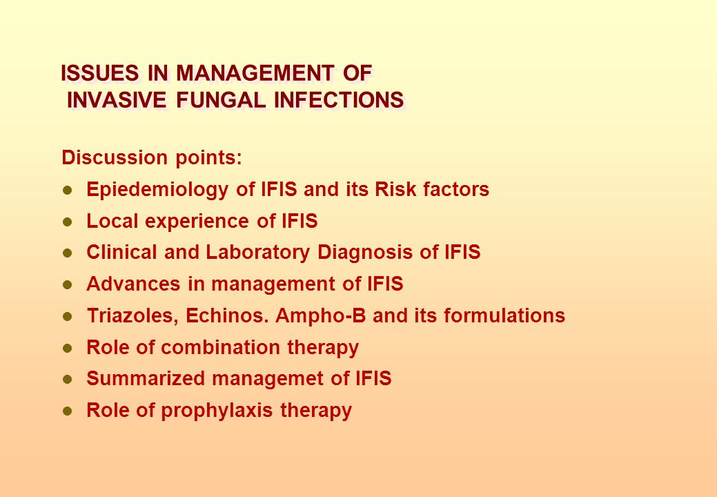 ISSUES IN MANAGEMENT OF INVASIVE FUNGAL INFECTIONS