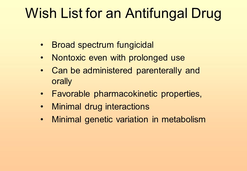 Wish List for an Antifungal Drug