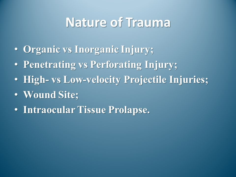 Nature of Trauma Organic vs Inorganic Injury;