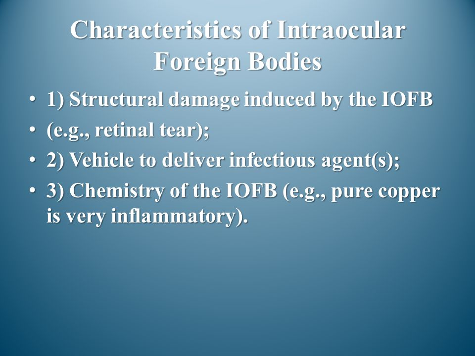 Characteristics of Intraocular Foreign Bodies