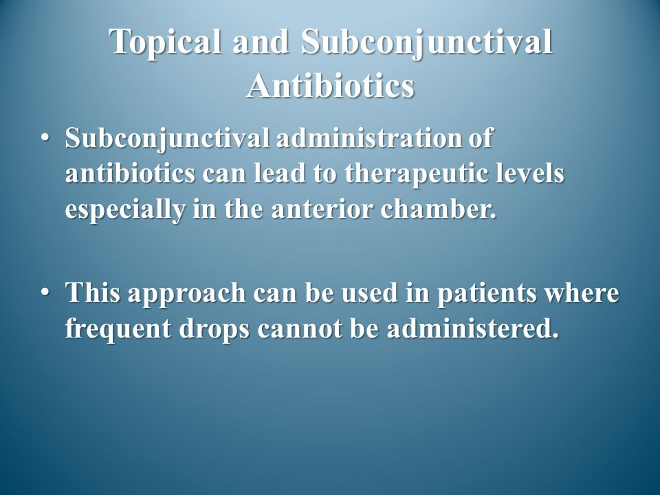 Topical and Subconjunctival Antibiotics