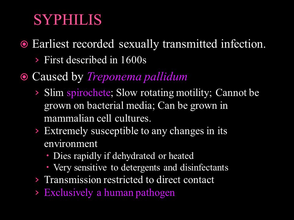 SYPHILIS Earliest recorded sexually transmitted infection.