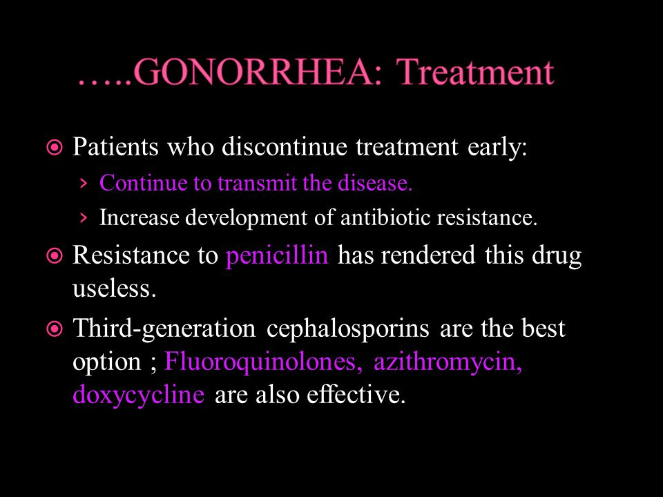 …..GONORRHEA: Treatment