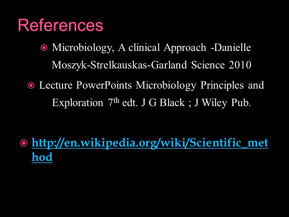References http://en.wikipedia.org/wiki/Scientific_method