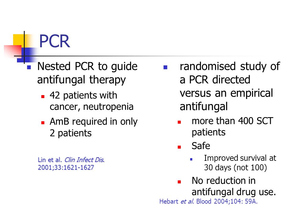 PCR Nested PCR to guide antifungal therapy