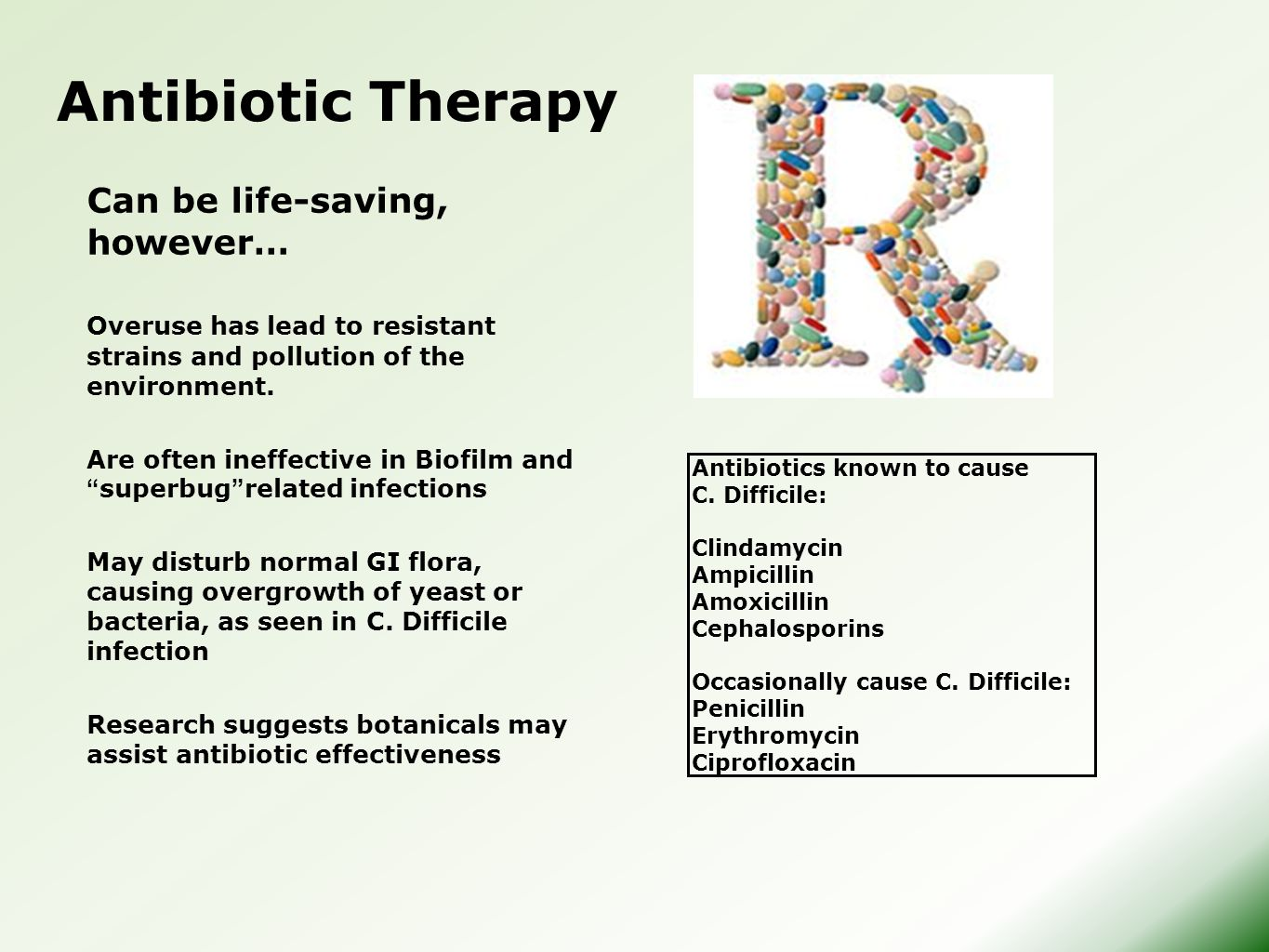 Antibiotic Therapy Can be life-saving, however…