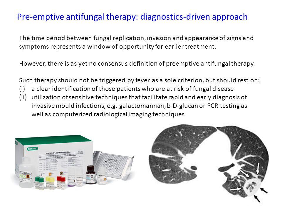 Pre-emptive antifungal therapy: diagnostics-driven approach