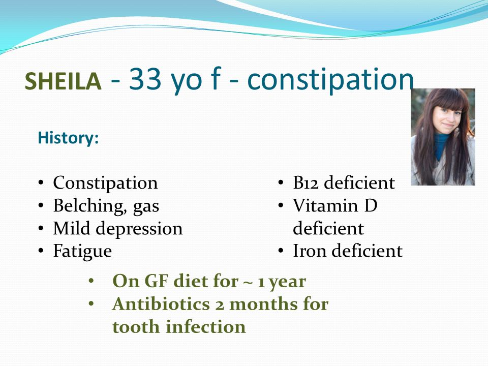 SHEILA - 33 yo f - constipation