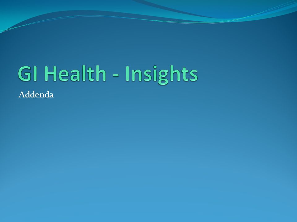 GI Health - Insights Addenda