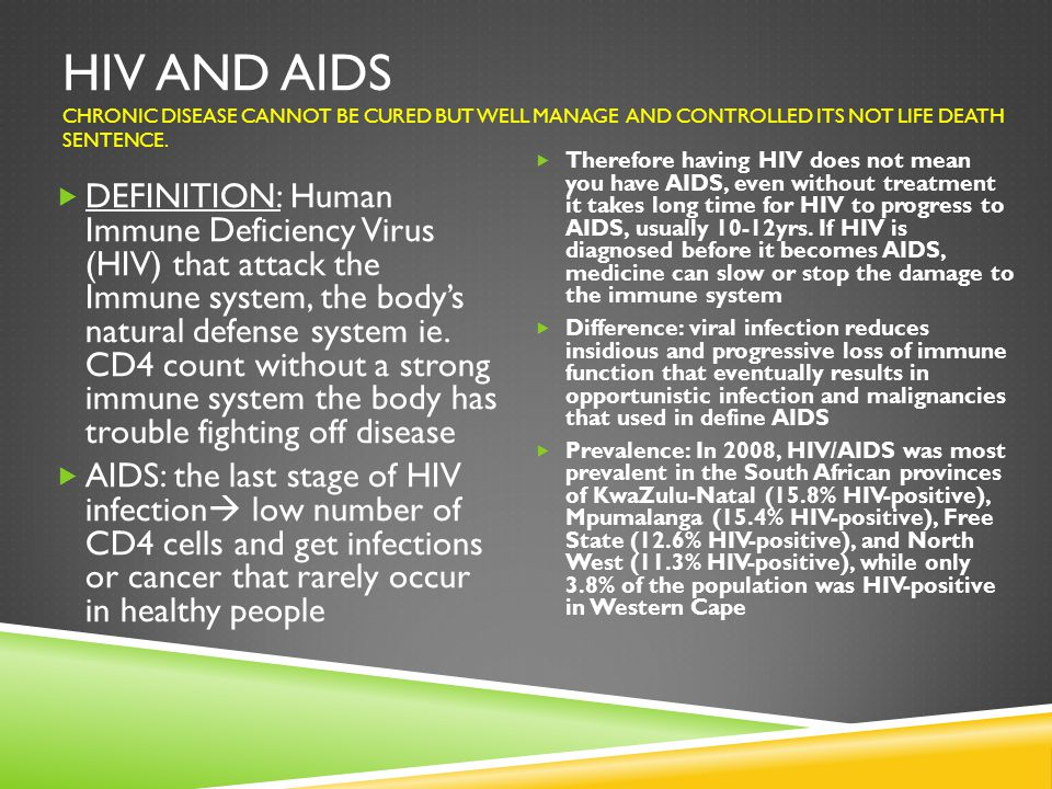 HIV AND AIDS chronic disease cannot be cured but well manage and controlled its not life death sentence.