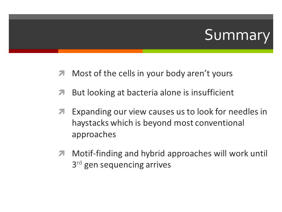 Summary Most of the cells in your body aren't yours