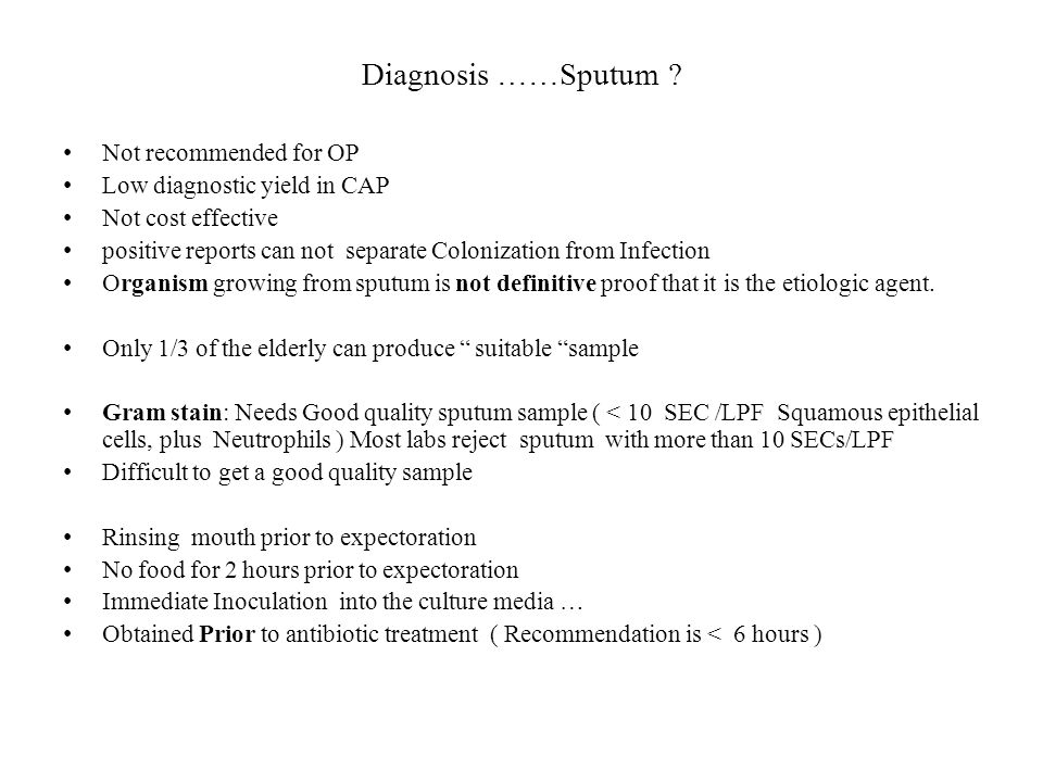 Diagnosis ……Sputum Not recommended for OP