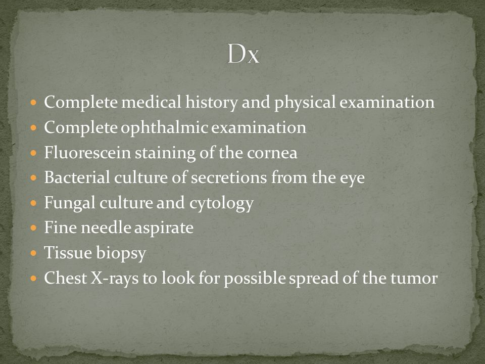 Dx Complete medical history and physical examination