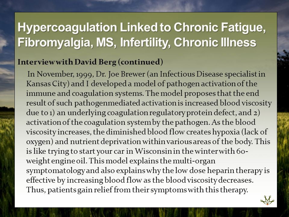 Hypercoagulation Linked to Chronic Fatigue, Fibromyalgia, MS, Infertility, Chronic Illness