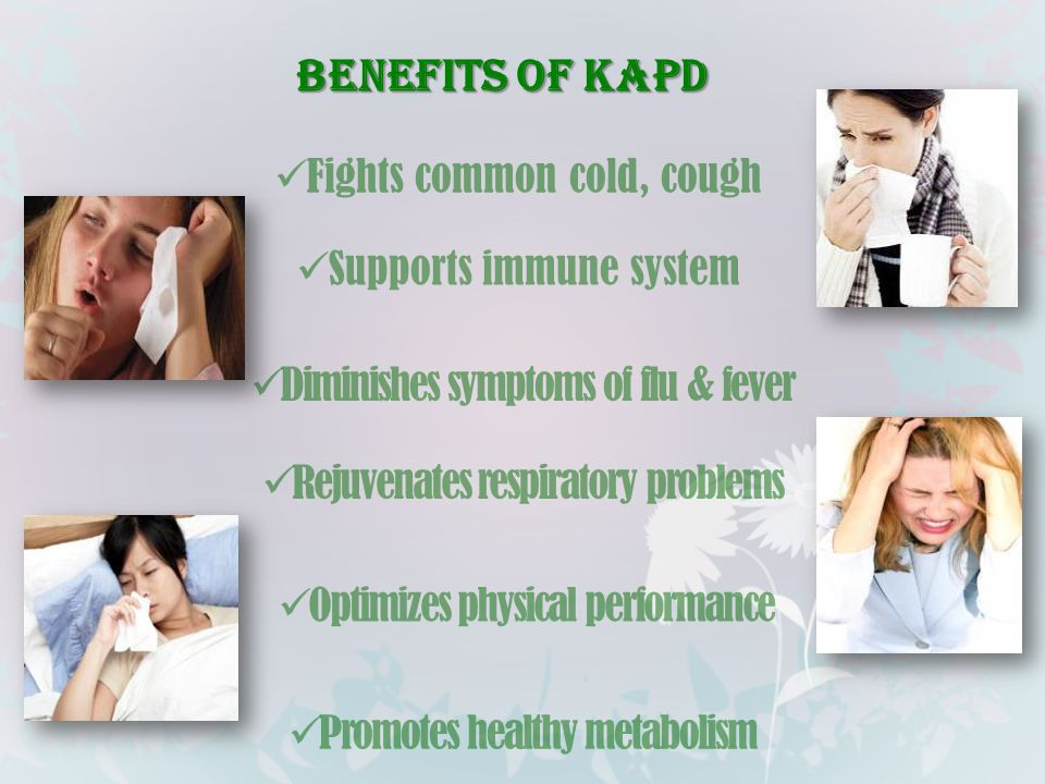 Benefits of KAPD Fights common cold, cough Supports immune system