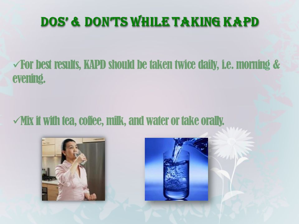 Dos' & Don'ts while taking kapd