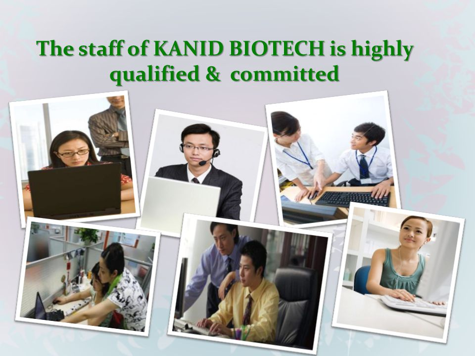 The staff of KANID BIOTECH is highly qualified & committed